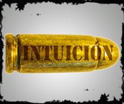 «No hay mejor munición que la intuicion»