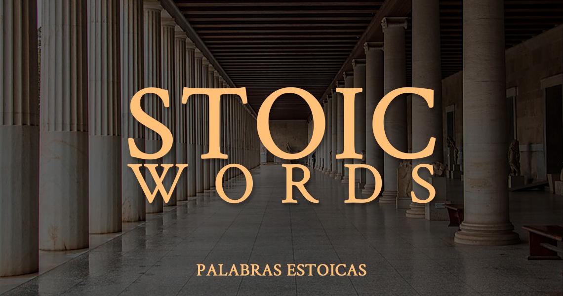 Stoic Words. Palabras Estoicas